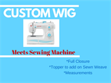Custom Wig Meets the Sewing Machine