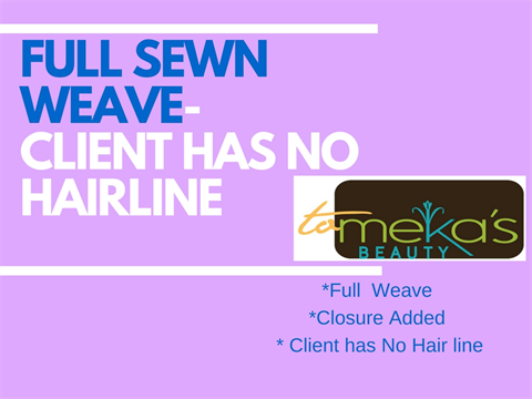 Sewn weave- client has No Hair Line