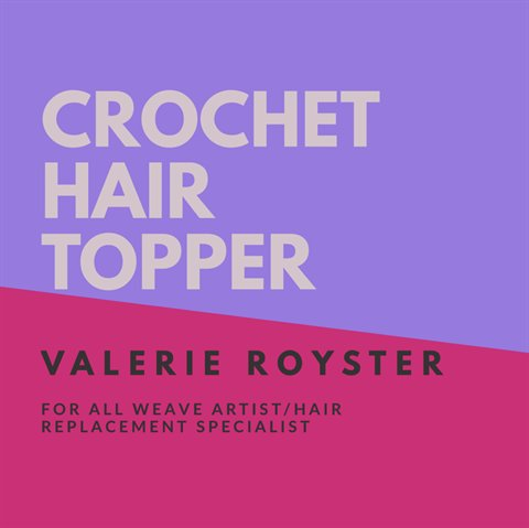 Crochet Hair Topper -Valerie Royster